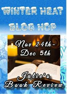 Winter Heat Blog Hop sponsored by Julie's Book Reviews