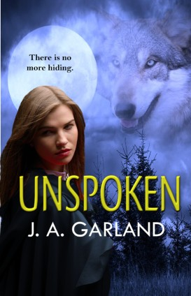 Unspoken, by J.A. Garland