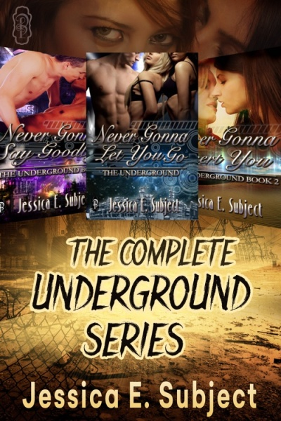 The Complete Underground Series by Jessica E. Subject