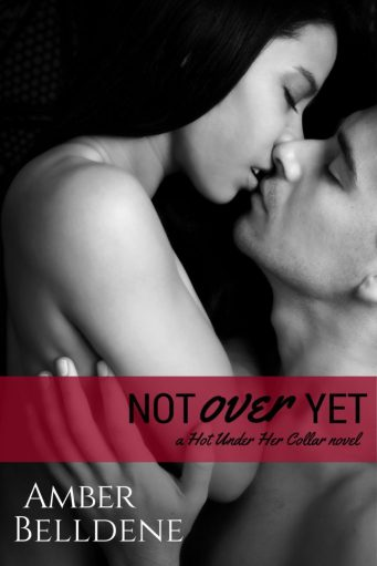 Not Over Yet by Amber Belldene