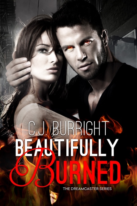 BEAUTIFULLY BURNED by C. J. Burright