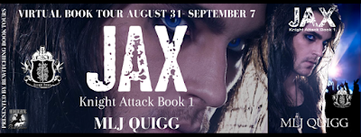 Jax, Knight Series by MLJ Quigg, Book tour August 31 through September 7