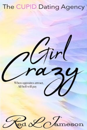 Girl Crazy book cover, by Red L Jameson, The CUPID Dating Agency series, book 2