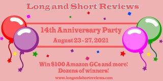 Long and Short Reviews Anniversary Party August 23 thru 27, 2021